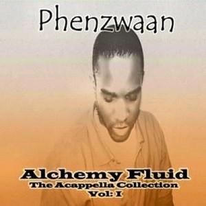 Alchemy Fluid – Vol: I - Phenzwaan by Phoenix James