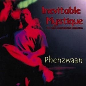 Inevitable Mystique - Phenzwaan by Phoenix James