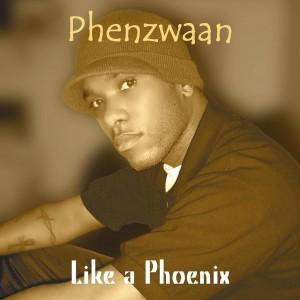 Like a Phoenix - Phenzwaan