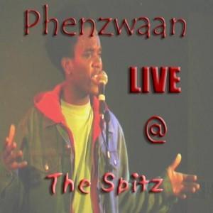 Live @ The Spitz - Phenzwaan