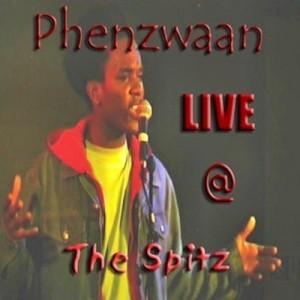 Live @ The Spitz - Phenzwaan by Phoenix James