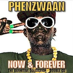 Now & Forever - Phenzwaan