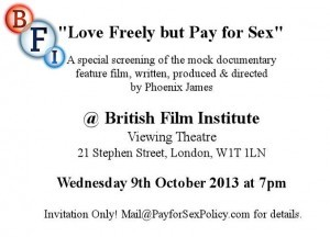 Love Freely but Pay for Sex - A Phoenix James Film - BFI Screening - Oct 2013