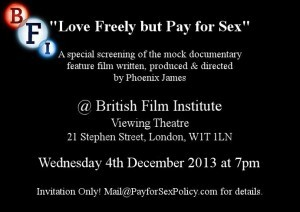 Love Freely but Pay for Sex - A Phoenix James Film - BFI Screening Flyer - Dec 2013
