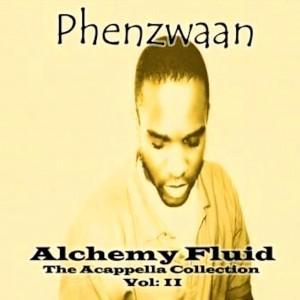 Phenzwaan - Alchemy Fluid Vol: ll by Phoenix James