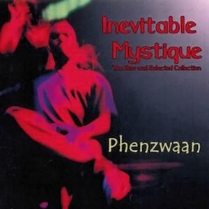 Phenzwaan - Inevitable Mystique by Phoenix James