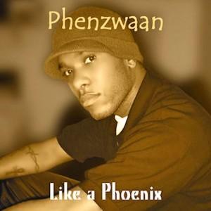 Phenzwaan - Like A Phoenix by Phoenix James
