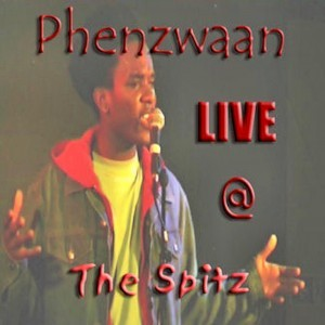 Phenzwaan - Live @ The Spitz by Phoenix James