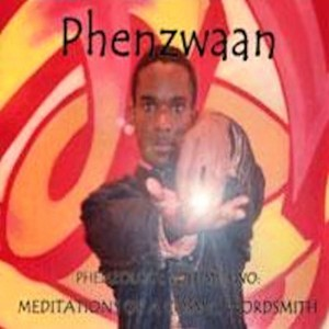 Phenzwaan - Meditations of A Cosmic Wordsmith by Phoenix James