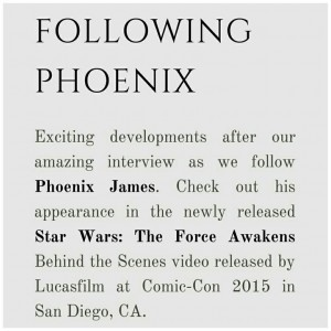 Actor Phoenix James - Kathel Coven Chronicles - Interview and Star Wars The Force Awakens Behind the Scenes Trailer.
