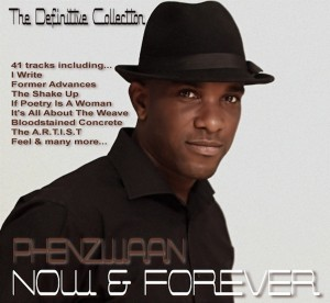 PHENZWAAN NOW & FOREVER - DEFINITIVE COLLECTION - POETRY & SPOKEN WORD ALBUM BY PHOENIX JAMES