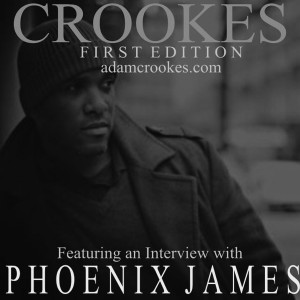 Phoenix James - Interview Feature in First Edition of Crookes Online Magazine - AdamCrookes.com