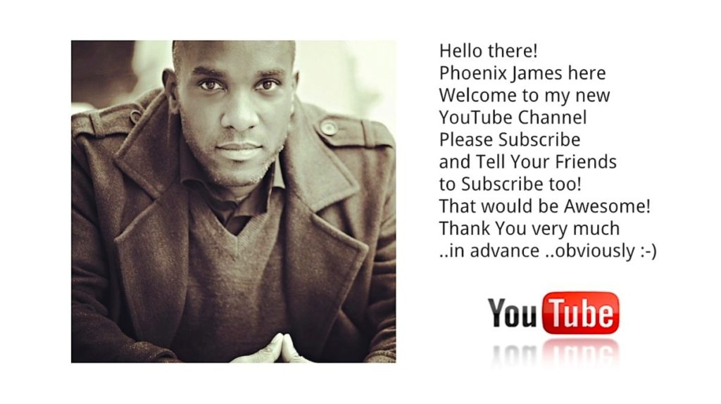 Phoenix James YouTube Channel Welcome and Subscribe